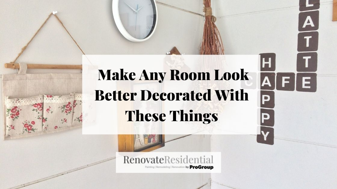 Make Any Room Look Better Decorated  With These Things