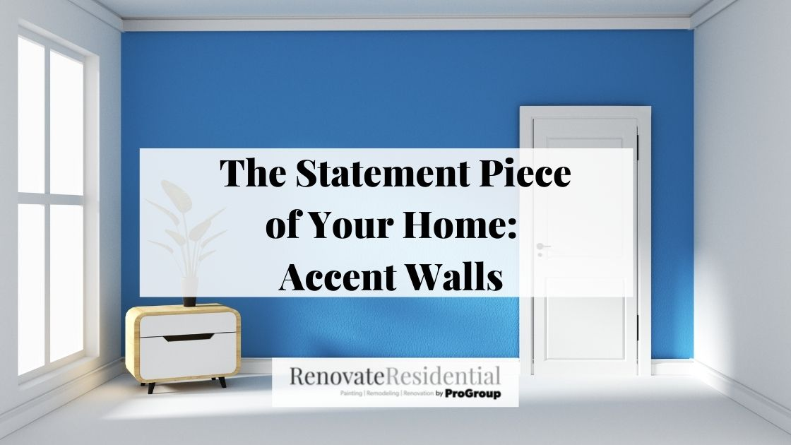 The Statement Piece of Your Home: Accent Walls