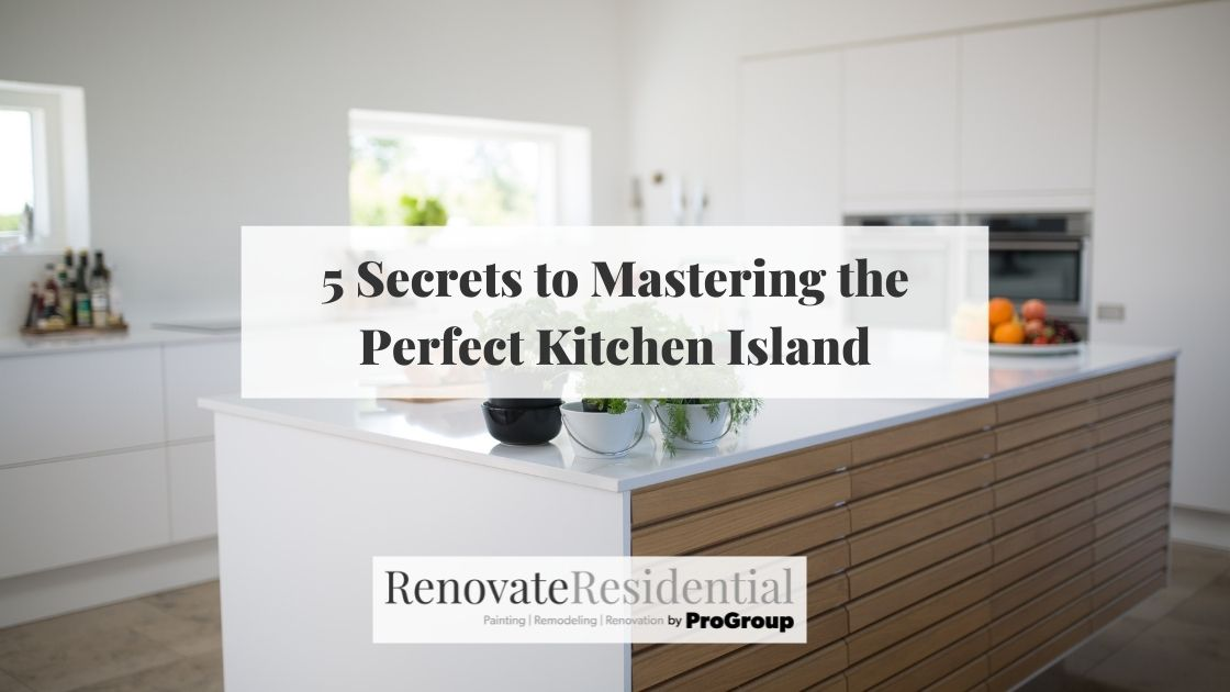 5 Secrets to Mastering the Perfect Kitchen Island