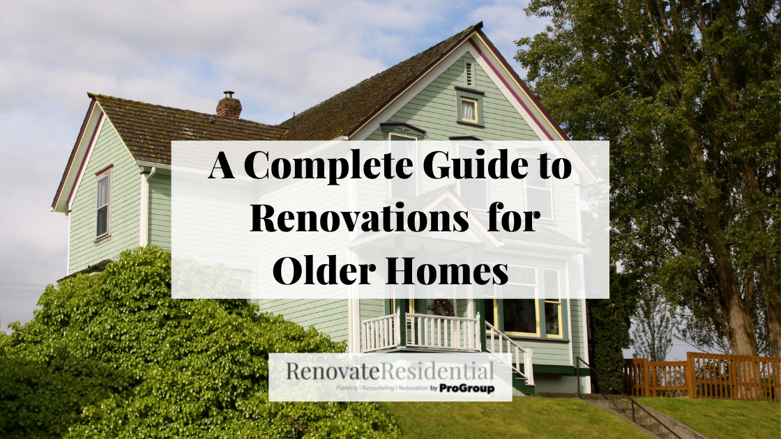 A Complete Guide To Renovations For Older Homes