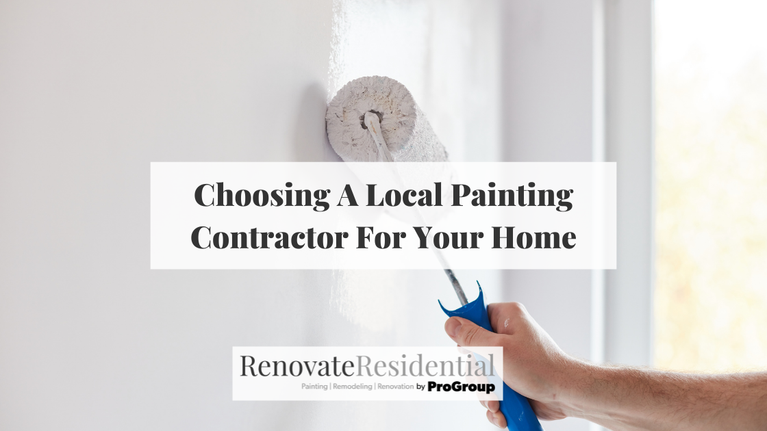 Choosing A Local Painting Contractor For Your Home
