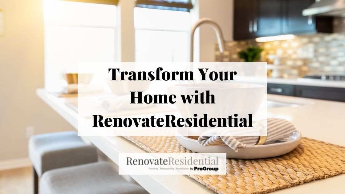 Transform Your Home With Renovate Residential