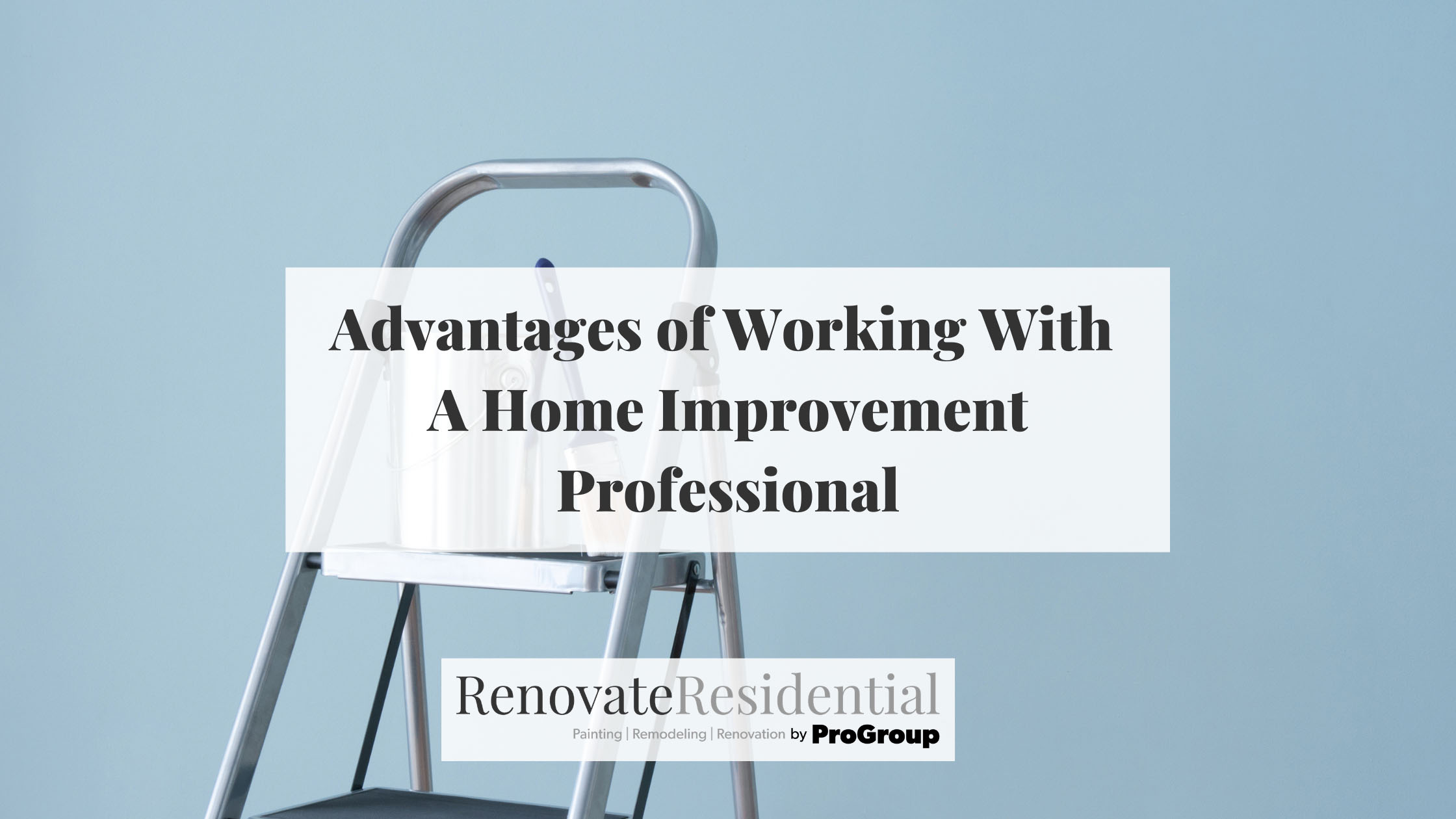 Advantages of Working With A Home Improvement Professional