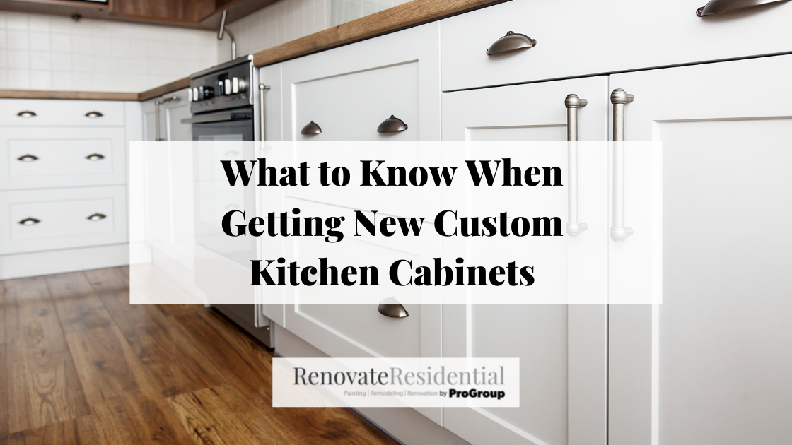 What to Know When Getting New Custom Kitchen Cabinets