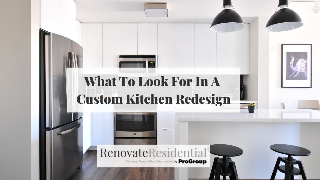 What to Look for In A Custom Kitchen Redesign