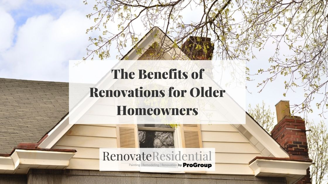 The Benefits of Renovations for Older Homeowners