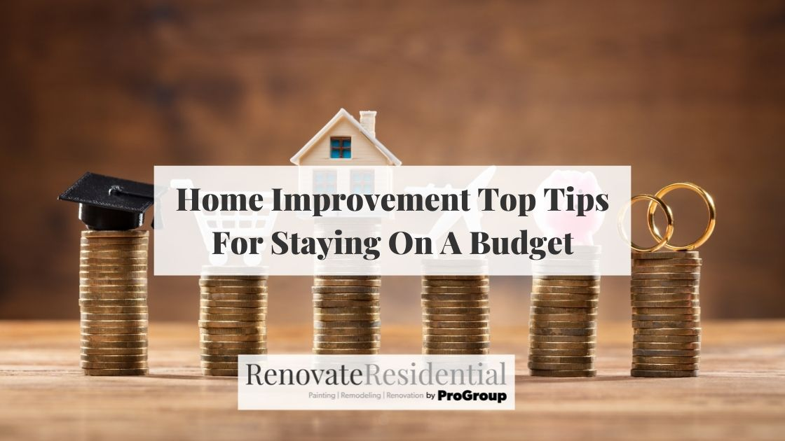 Home Improvement Top Tips For Staying On A Budget